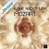 Eine Kleine Nachtmusik Mozart - 100% Wolfgang Mozart Music for Relaxation, Meditation, Healing with Classical Music, Baby Sleep and Deep Sleep