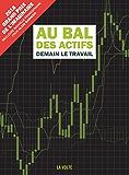 Au bal des actifs: Demain le travail (IMAGINAIRE) (French Edition)