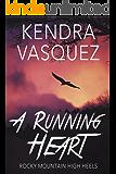 A Running Heart (Rocky Mountain High Heels Book 1)