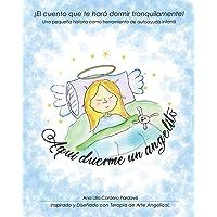 Aquí duerme un angelito.: ¡El cuento que te hará dormir tranquilamente!