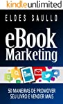 E-book Marketing: 50 Maneiras de Promover Seu Livro e Vender Mais (Livros Que Vendem)