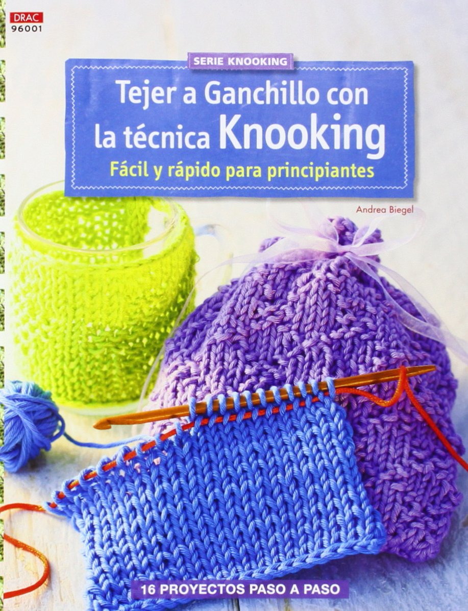 Crea Con Patrones. Tejer A Ganchillo Con La Técnica Knooking ...