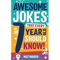Awesome Jokes That Every 7 Year Old Should Know!: 3