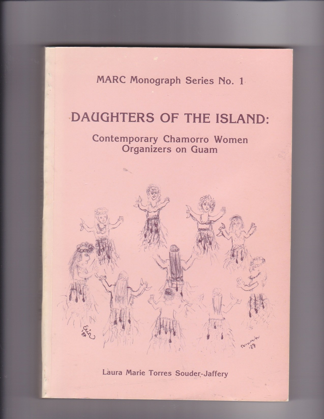 Daughters of the Island: Contemporary Chamorro Women Organizers on Guam by UPA