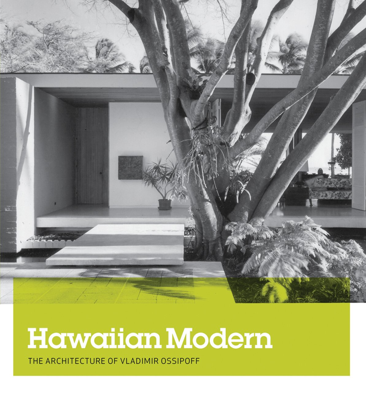 Hawaiian Modern The Architecture Of Vladimir Ossipoff Karla - Hawaii architecture firms