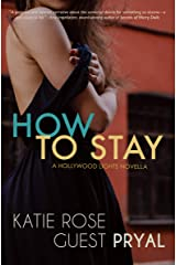 How to Stay: A Hollywood Lights Novella (Hollywood Lights Series Book 4) Kindle Edition