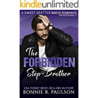 The Forbidden Step-Brother: The Rossi Family (A Sweet Seattle Mafia Romance Book 1)