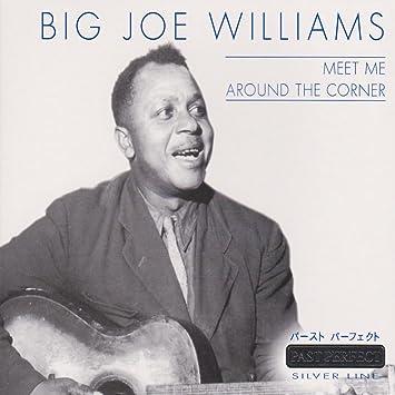 Big Joe Williams Meet Me Around The Corner Amazon Music