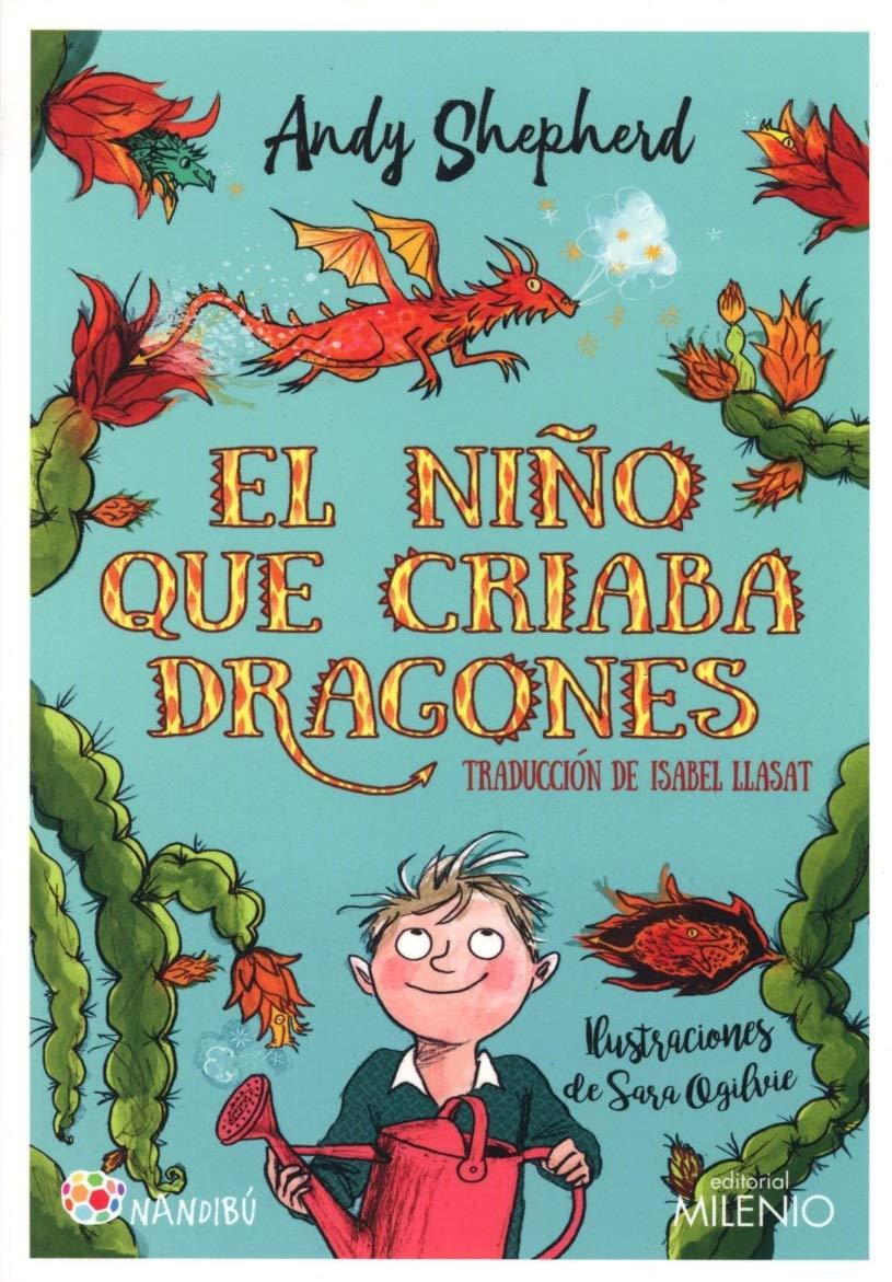El niño que criaba dragones (Nandibú): Amazon.es: Shepherd ...