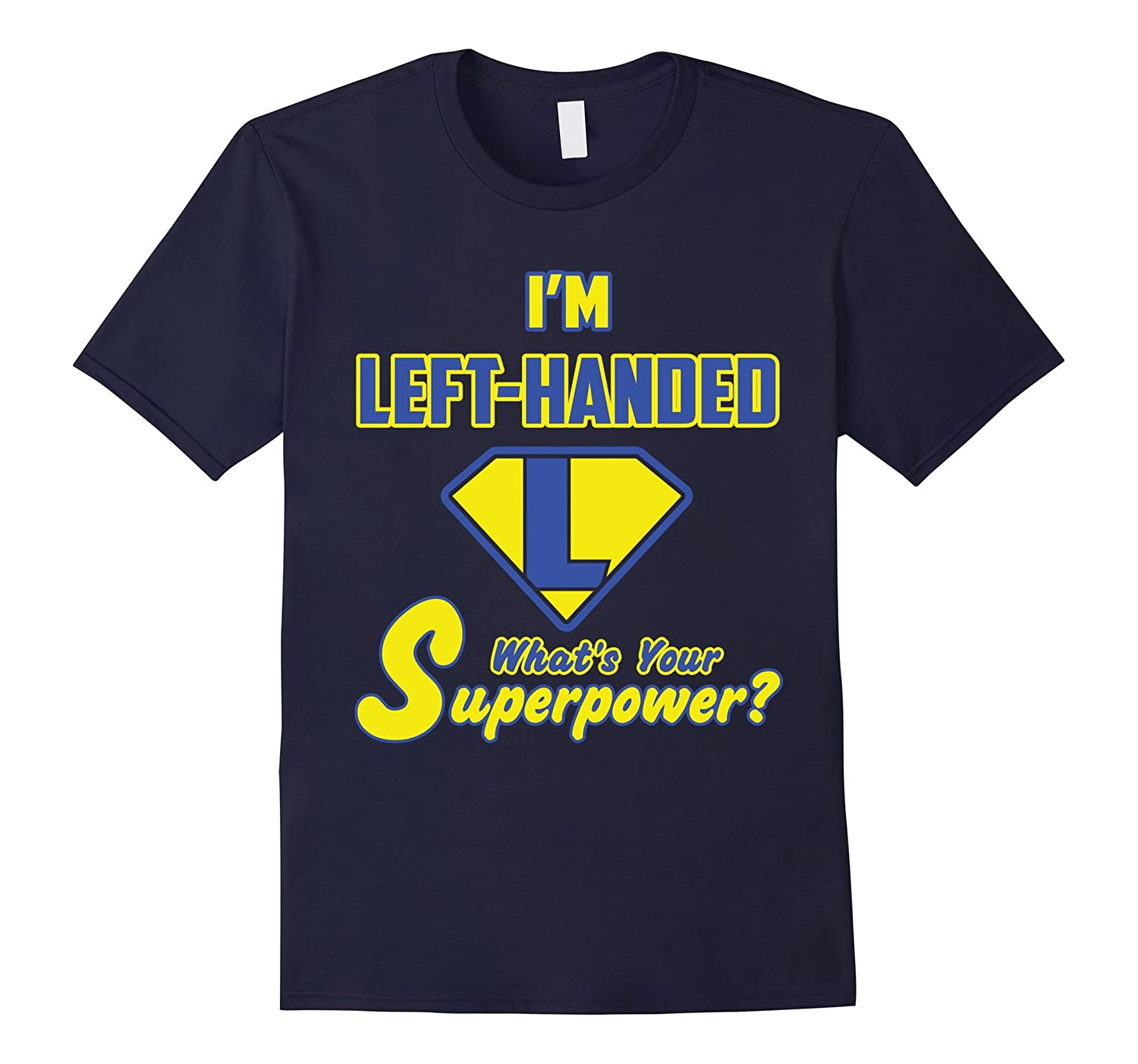 2 Sided Superhero Tee Im Left Handed Whats Your Superpowe-TD
