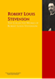 The Collected Works of Robert Louis Stevenson: The Complete Works PergamonMedia (Highlights of World Literature)