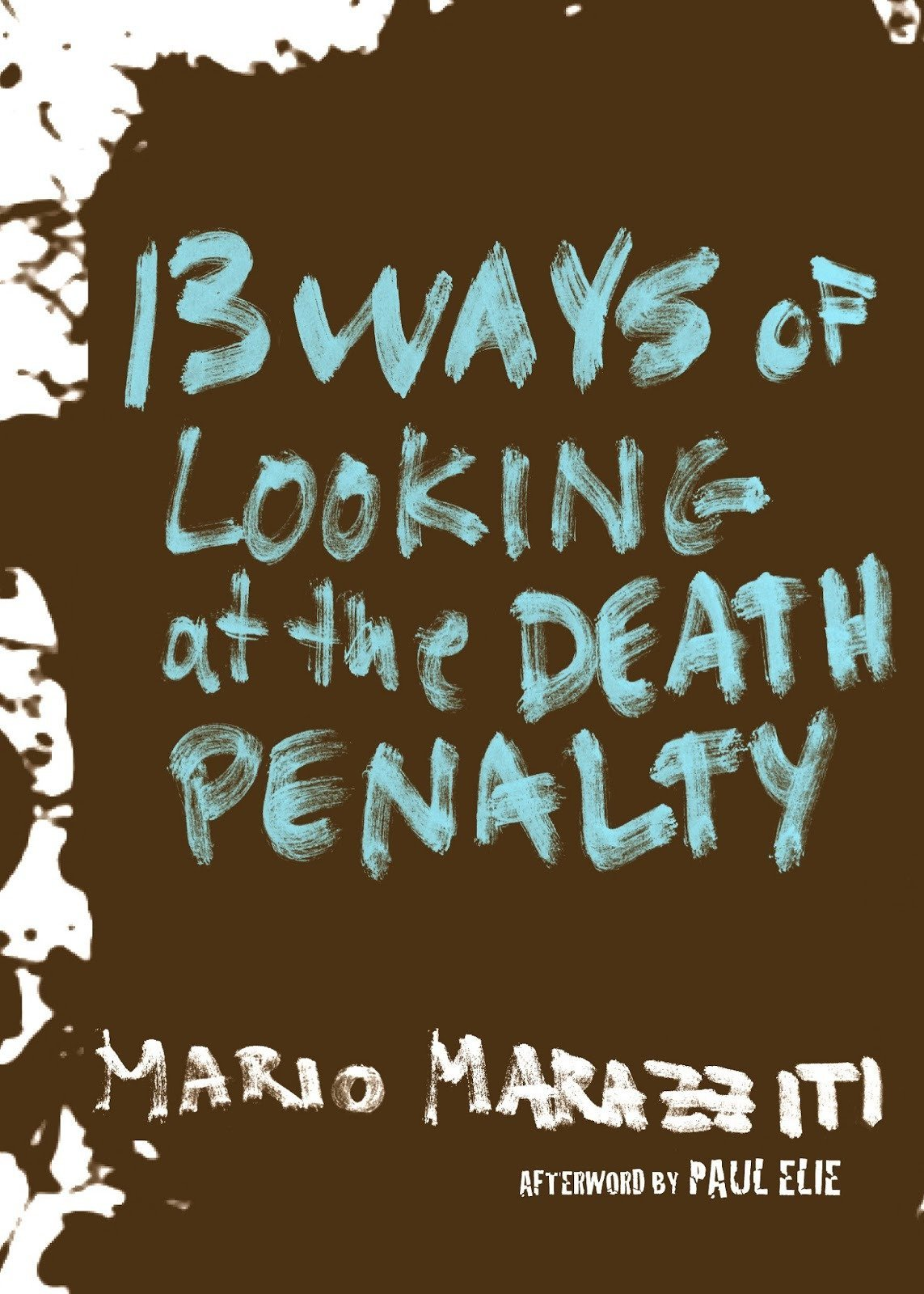 13 Ways of Looking at the Death Penalty: Mario Marazziti, Paul Elie:  9781609805678: Amazon.com: Books