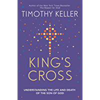 King's Cross: Understanding the Life and Death of the Son of God (English Edition)