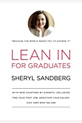 Lean In for Graduates: With New Chapters by Experts, Including Find Your First Job, Negotiate Your Salary, and Own Who You Are Hardcover