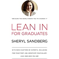 Lean In for Graduates: With New Chapters by Experts, Including Find Your First Job, Negotiate Your Salary, and Own Who…