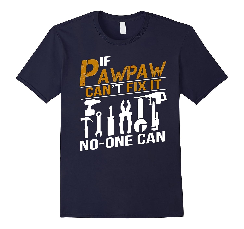 If PawPaw Can't Fix It No One Can Shirt Grandpa Gift Tshirt-Art