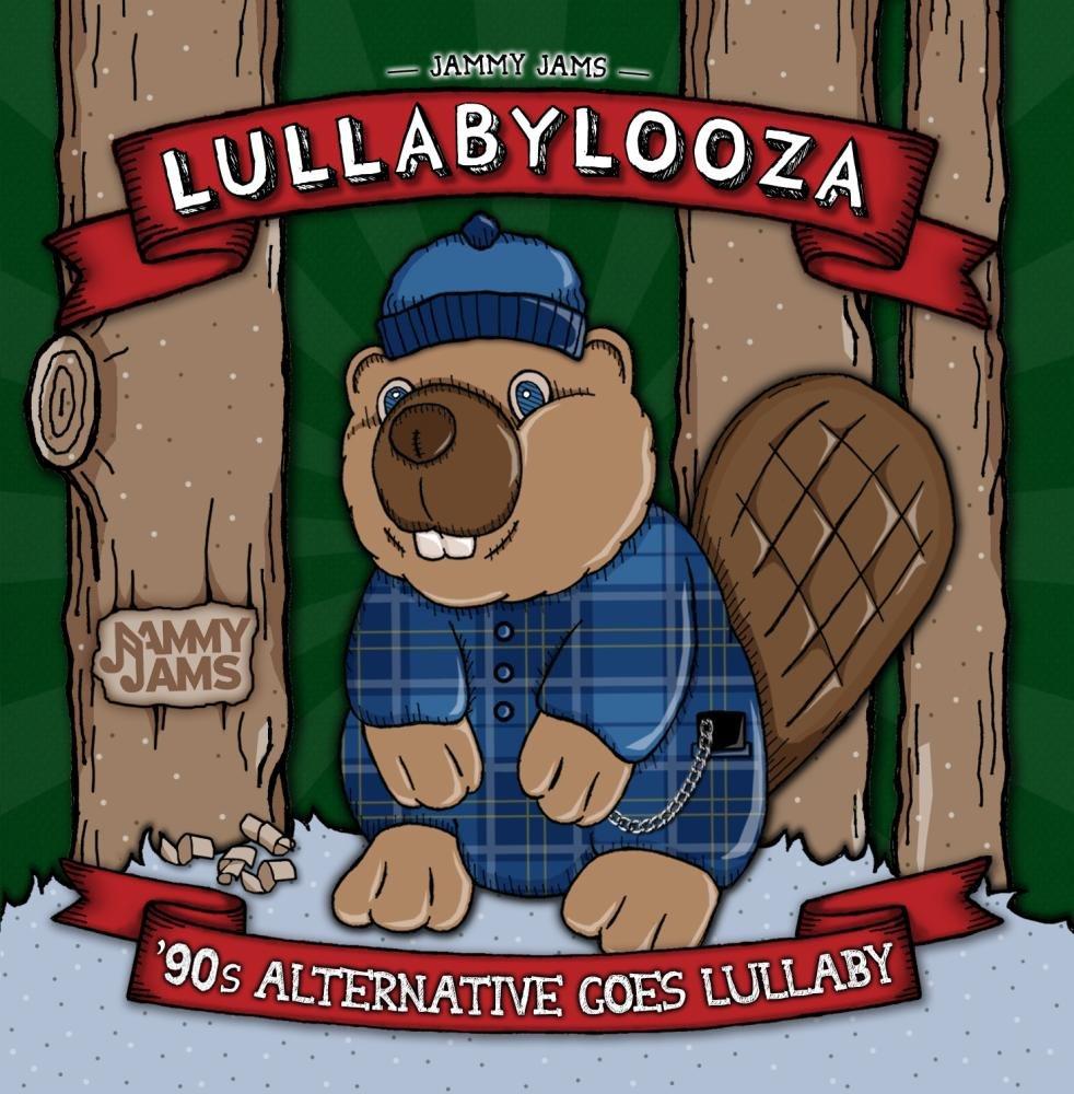 Lullabylooza: '90s Alternative Goes Lullaby by Jammy Jams LLC