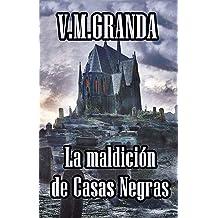 La maldición de Casas Negras: Una aldea perdida en el fondo de un neblinoso valle, una terrible maldición que alcanzará a todo el que se acerqué a ella.