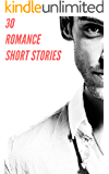Alpha Male Romance: New Adult Romance Set (Story Collection - 30 Naughty Short Stories, 20 Romance Quickies, Erotica Super Shorts, Doctor Romance & More! Book 1)