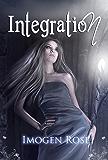 INTEGRATION (Bonfire Chronicles Prequel 2) (Bonfire Chronicles: Bonfire Academy)