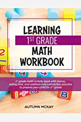 Learning 1st Grade Math Workbook: 1st grade math activity book with money, telling time, and addition and subtraction practice to prepare your child for 2nd grade (Early Learning) Paperback