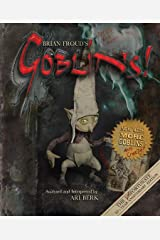 Brian Froud's Goblins 10 1/2 Anniversary Edition Hardcover