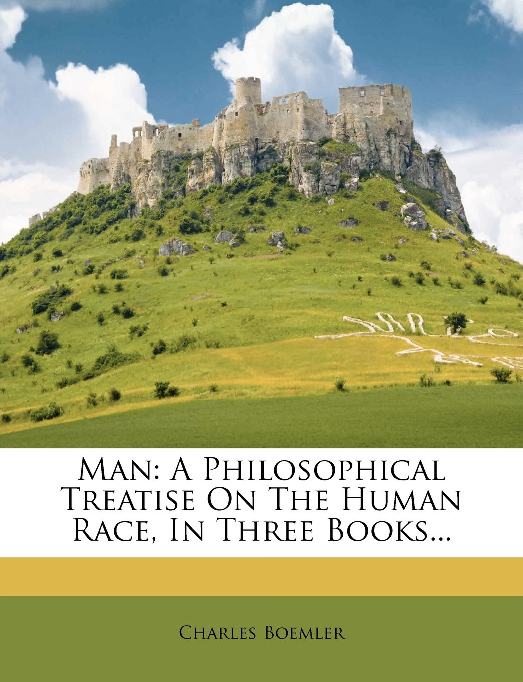 Read Online Man: A Philosophical Treatise on the Human Race, in Three Books... PDF