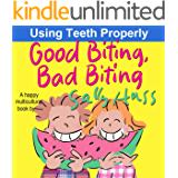 Good Biting, Bad Biting (A Happy Multicultural Book)