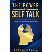 The Power of Self Talk: Empower Positive Thinking, Create a Positive Aura and Redesign...