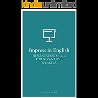 Presentation Skills for Non-Native Speakers (Impress in English)