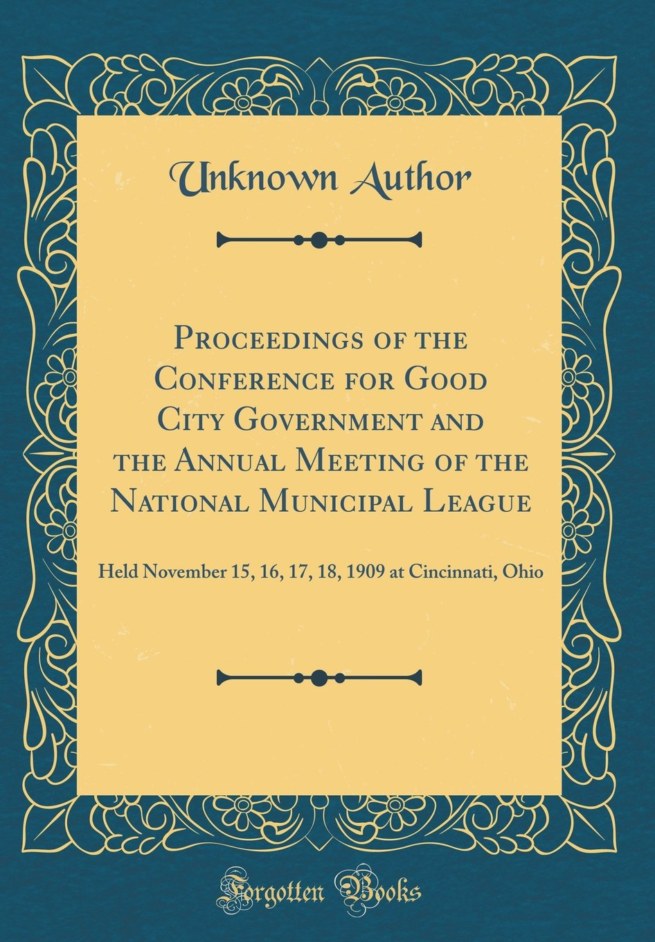 Download Proceedings of the Conference for Good City Government and the Annual Meeting of the National Municipal League: Held November 15, 16, 17, 18, 1909 at Cincinnati, Ohio (Classic Reprint) pdf epub