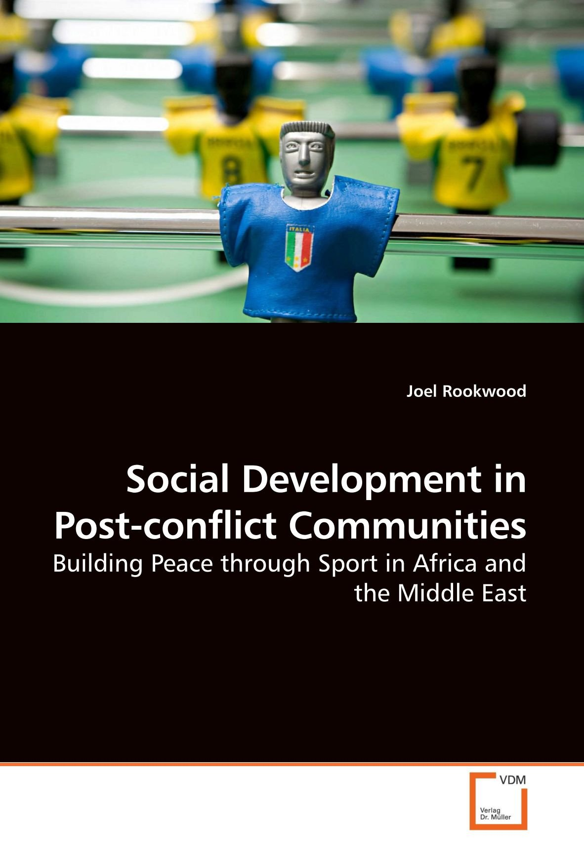 Social Development in Post-conflict Communities: Building Peace through Sport in Africa and the Middle East pdf