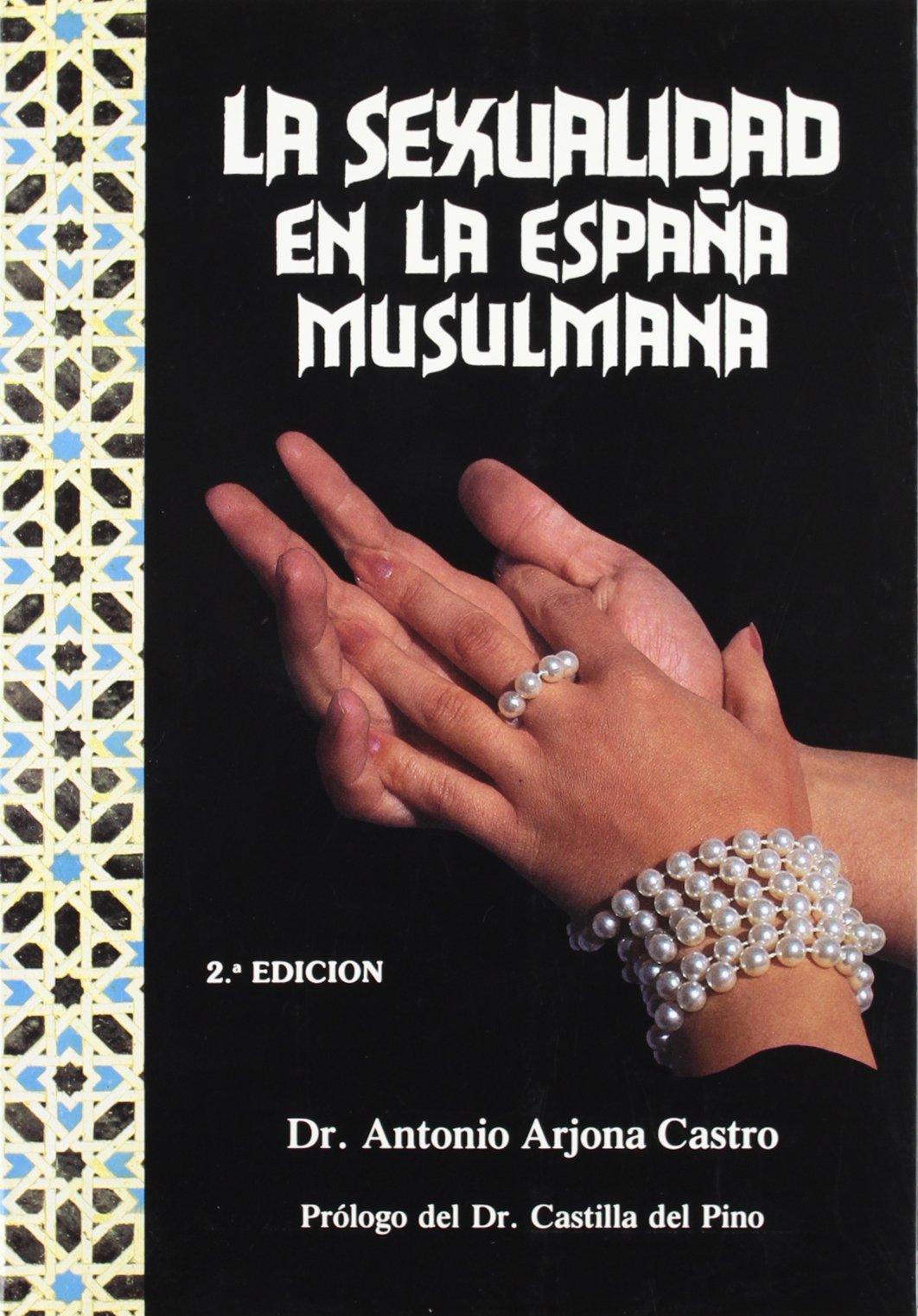 SEXUALIDAD EN LA ESPAÑA MUSULMANA,LA: Amazon.es: Arjona Castro, Antonio: Libros