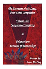 Compilation of The Paroxysm of the Lotus Book Series Volume One: Complicated Simplicity & Volume Two: Portraits of Partnerships Paperback