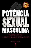 Potência Sexual Masculina: Pompoarismo - A Ginástica do Kama Sutra