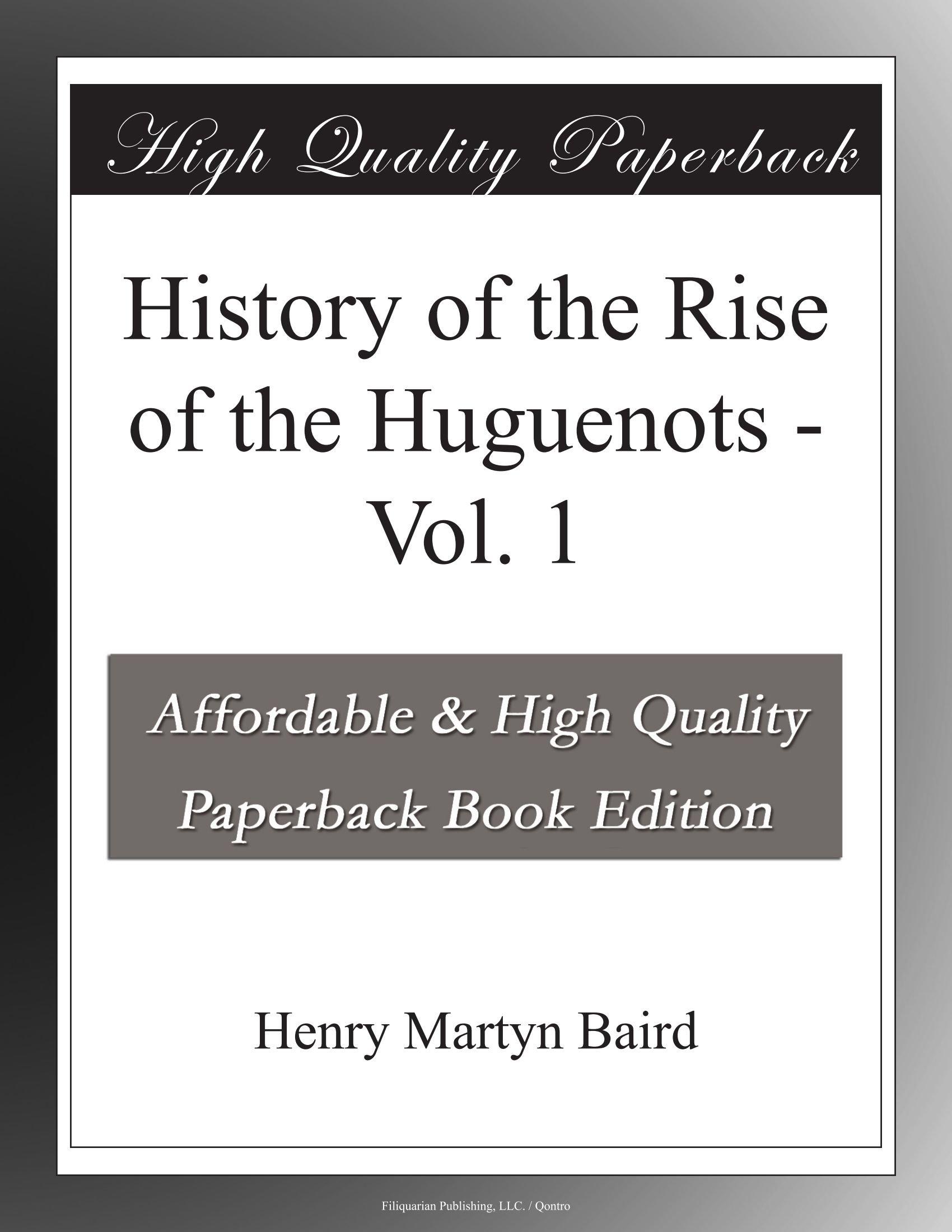 History of the Rise of the Huguenots - Vol. 1 ebook