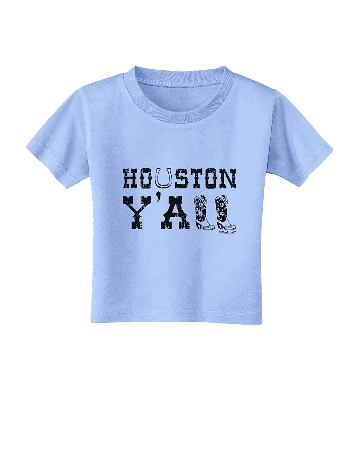 TooLoud Houston Yall Boots Texas Pride Toddler T-Shirt