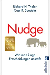Nudge: Wie man kluge Entscheidungen anstößt (German Edition) Kindle Edition