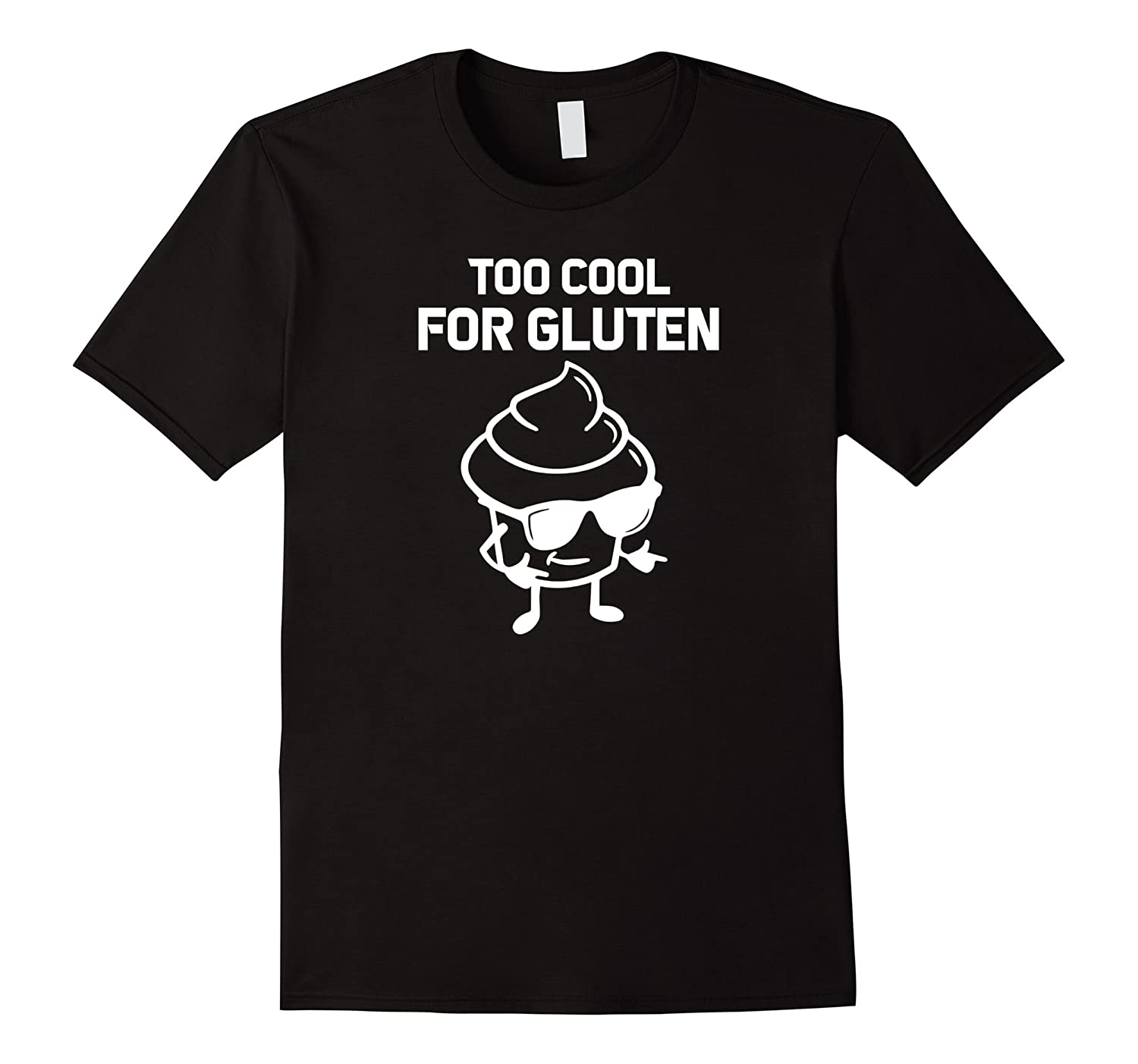Too Cool for Gluten T Shirt
