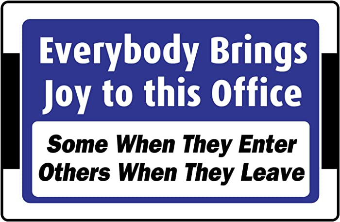 "StickerPirate Everybody Brings Joy to This Office 8"" x 12"" Funny Metal Novelty Sign Aluminum NS 4046"