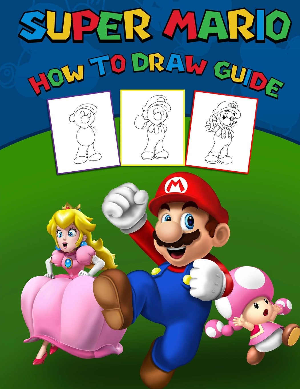Amazon Com Super Mario How To Draw Guide Step By Step Drawing