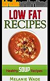 Low Fat Recipes: Healthy Soup Recipes (Healthy Delights Book 3)