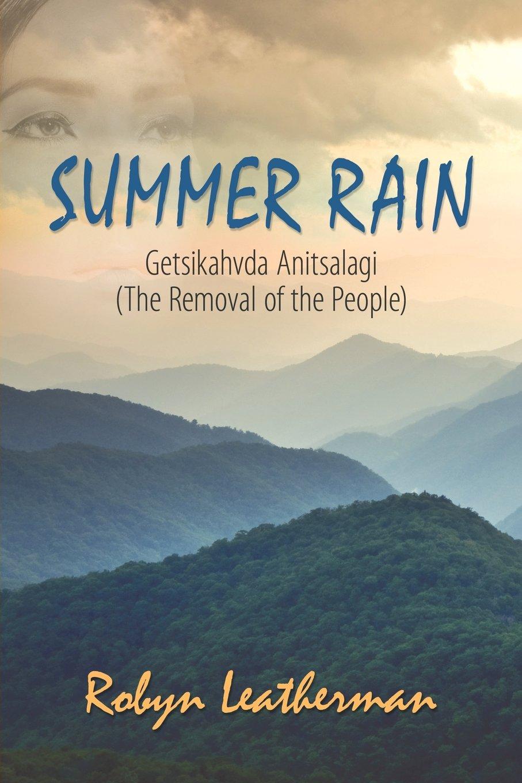Read Online Summer Rain: Getsikahvda Anitsalagi (the Removal of the People) PDF