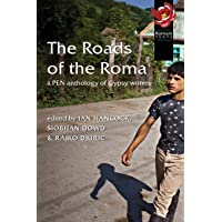 Roads of the Roma: A PEN Anthology of Gypsy Writers