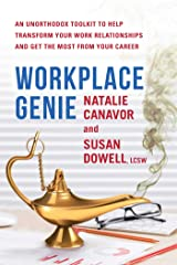 Workplace Genie: An Unorthodox Toolkit to Help Transform Your Work Relationships and Get the Most from Your Career Kindle Edition