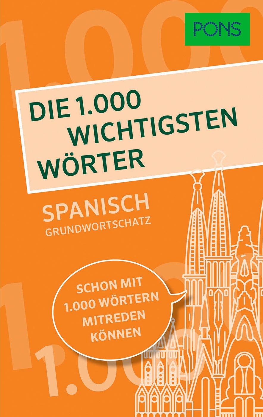 PONS Die 1.000 Wichtigsten Wörter   Spanisch Grundwortschatz  Schon Mit 1.000 Wörtern Mitreden Können