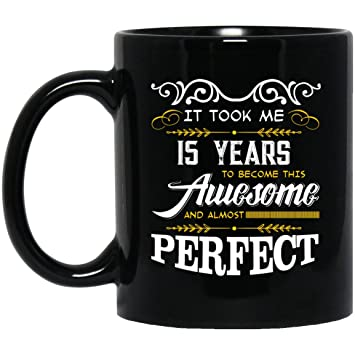 15th Birthday Gifts For Women Fifteen Years Old Men Gift Happy Funny 15 Mens Womens Womans