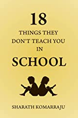 18 Things They Don't Teach You In School Kindle Edition