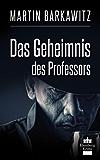 Das Geheimnis des Professors: SoKo Hamburg 9 - Ein Heike Stein Krimi (Soko Hamburg - Ein Fall für Heike Stein) (German Edition)