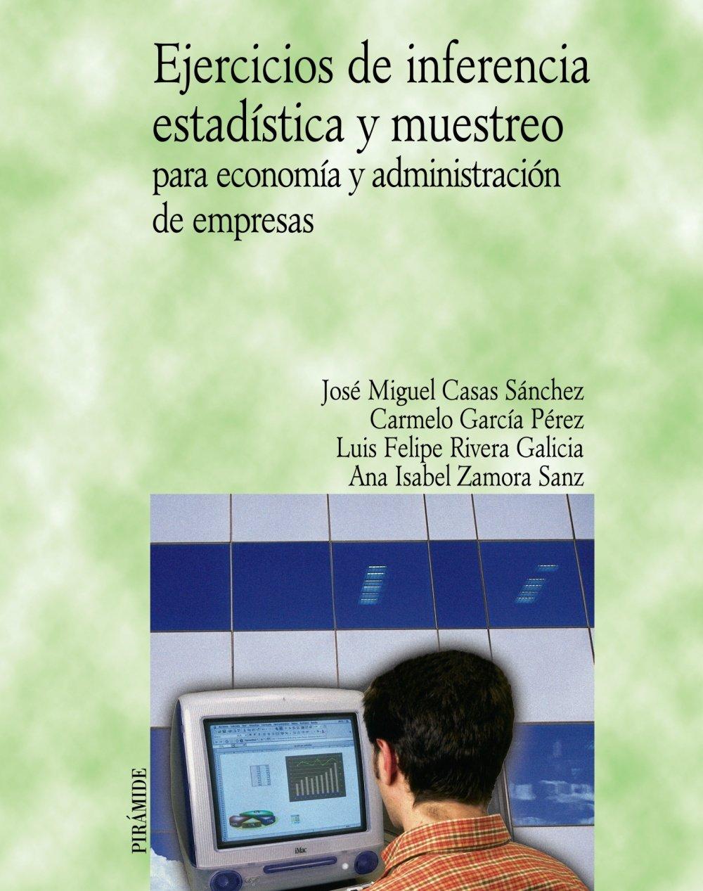 de empresas inference statistic exercises and economic and business economics and business spanish edition jose miguel casas sanchez